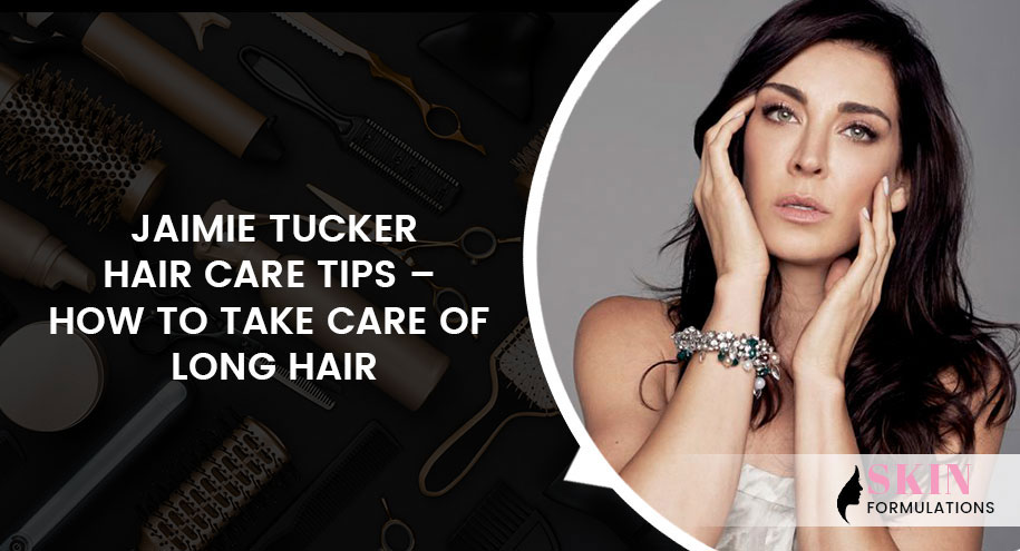 Jaimie Tucker Hair Care Tips