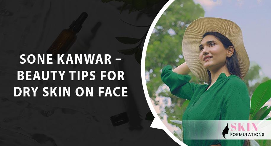 DIY Beauty Tips for Dry Skin by Sone Kanwar