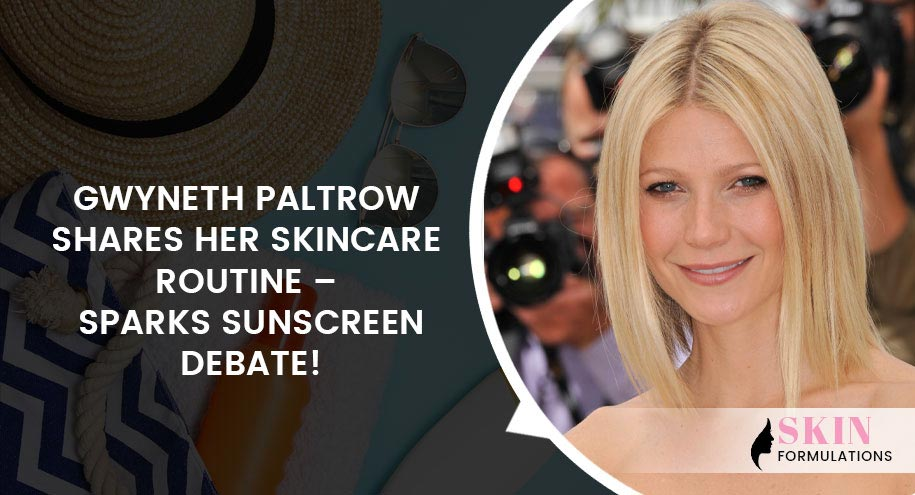 Gwyneth Paltrow Shares Her Skincare Routine
