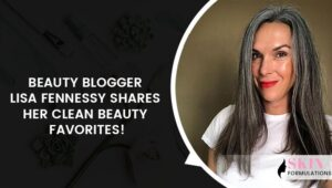Lisa Fennessy Shares Her Favorite Clean Beauty Products