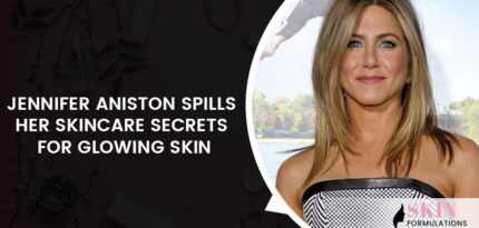 Jennifer Aniston Spills Her Skincare Secrets